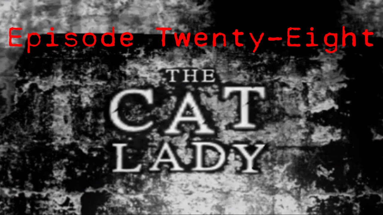 Embedded thumbnail for The Cat Lady - Episode Twenty-Eight - Puzzle Frustration