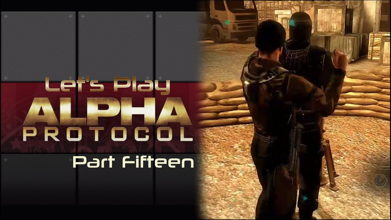 Embedded thumbnail for Let's Play Alpha Protocol - Part Fifteen - This is Not a Space Opera