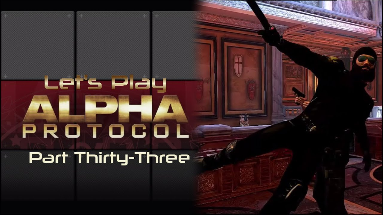 Embedded thumbnail for Let's Play Alpha Protocol - Part Thirty-Three - Again, Attrition