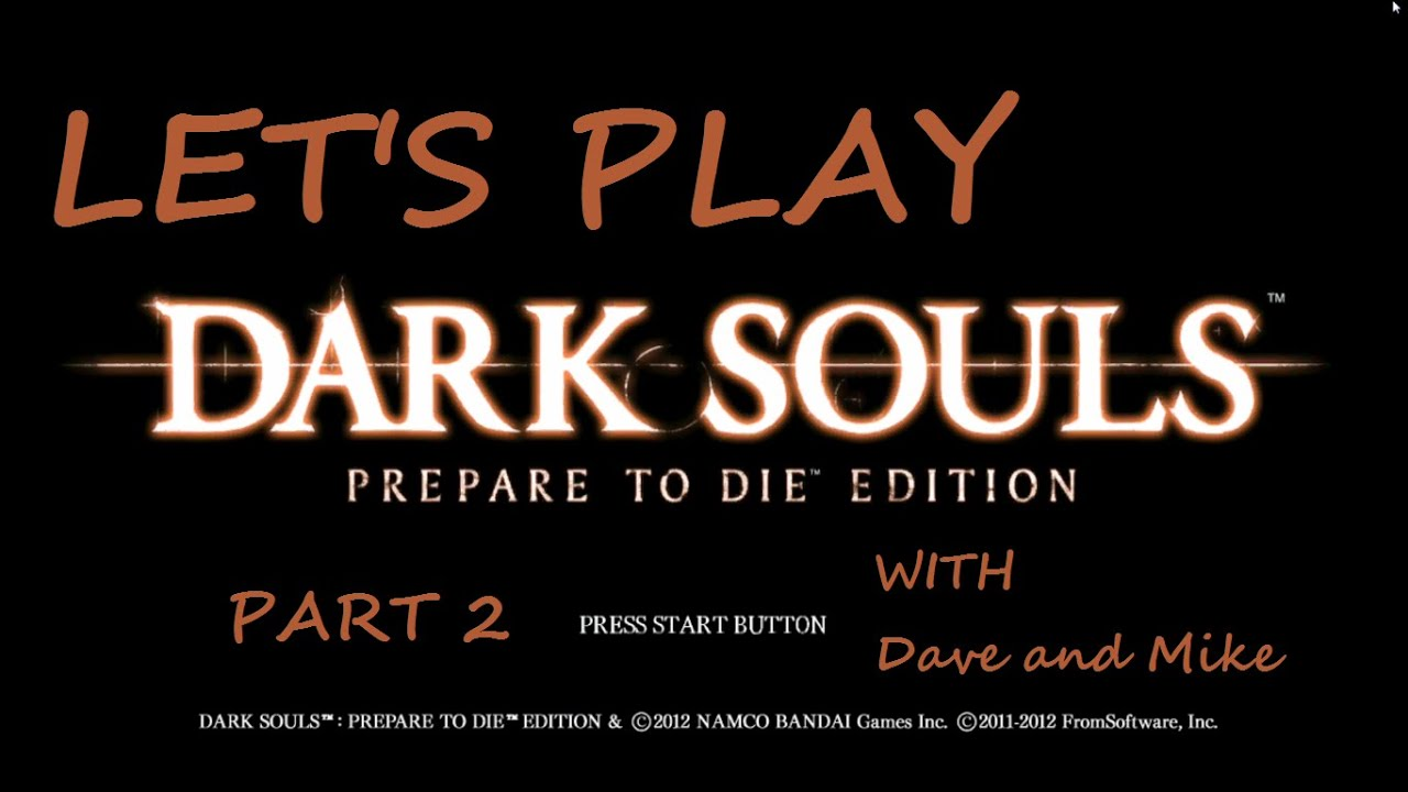 Embedded thumbnail for Let's Play Dark Souls with Dave and Mike Part 2