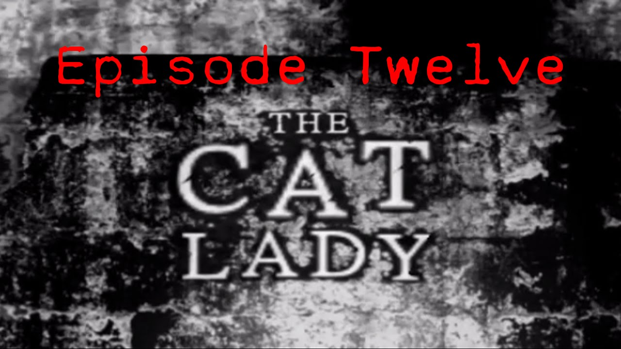 Embedded thumbnail for The Cat Lady - Episode Twelve - Woman in Blue