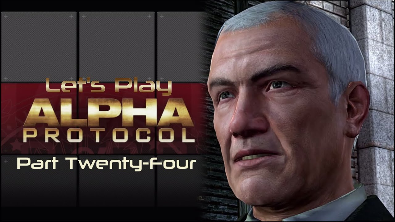 Embedded thumbnail for Let's Play Alpha Protocol - Part Twenty-Four - Lectured