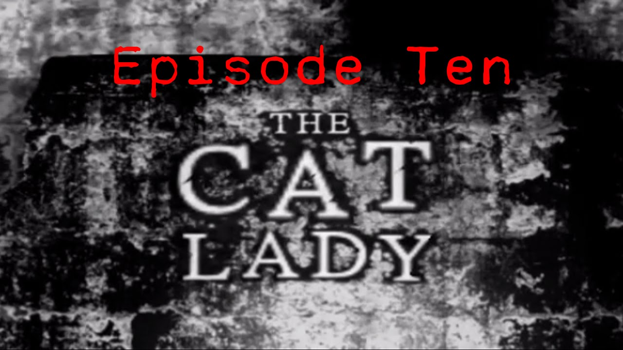 Embedded thumbnail for The Cat Lady - Episode Ten - Red Stuff