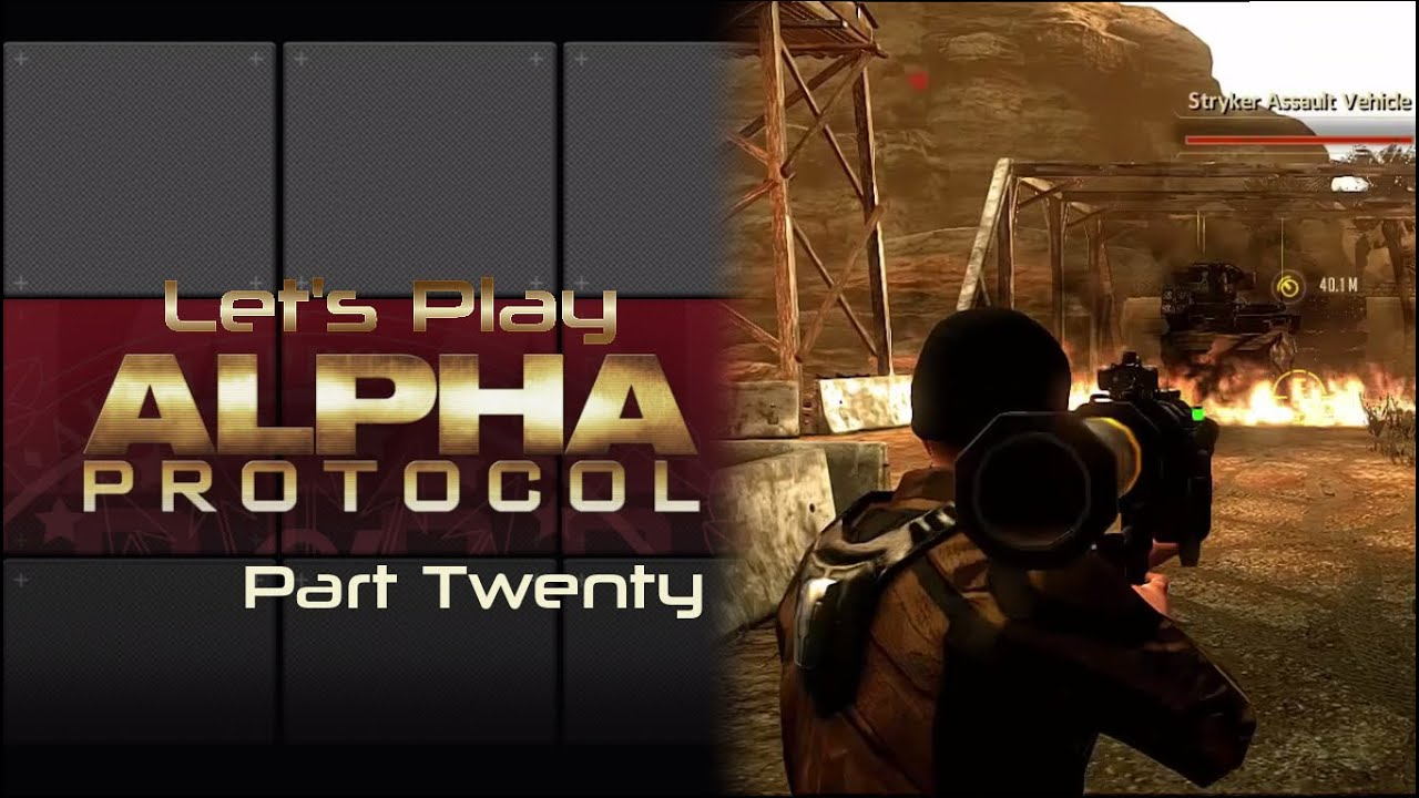 Embedded thumbnail for Let's Play Alpha Protocol - Part Twenty - Stryker