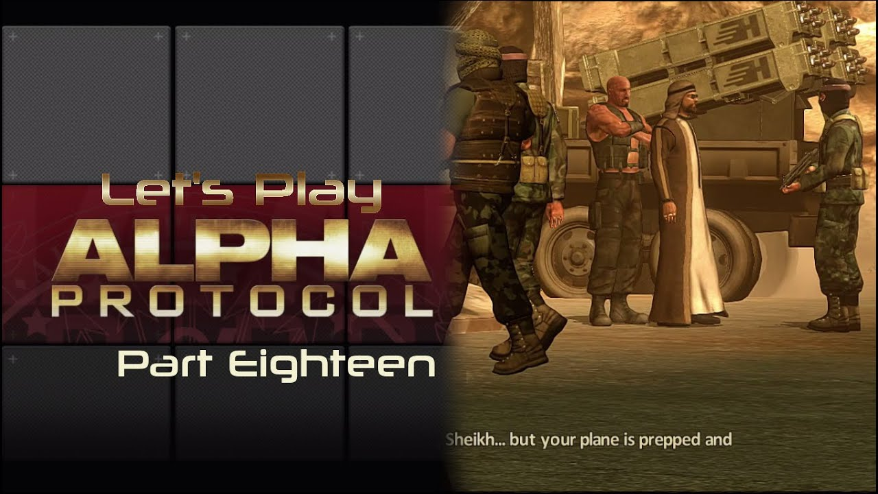 Embedded thumbnail for Let's Play Alpha Protocol - Part Eighteen - Sheikh Shaheed