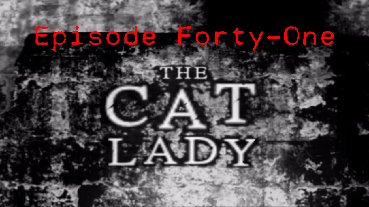 Embedded thumbnail for The Cat Lady - Episode Forty-One - The Cat Widow