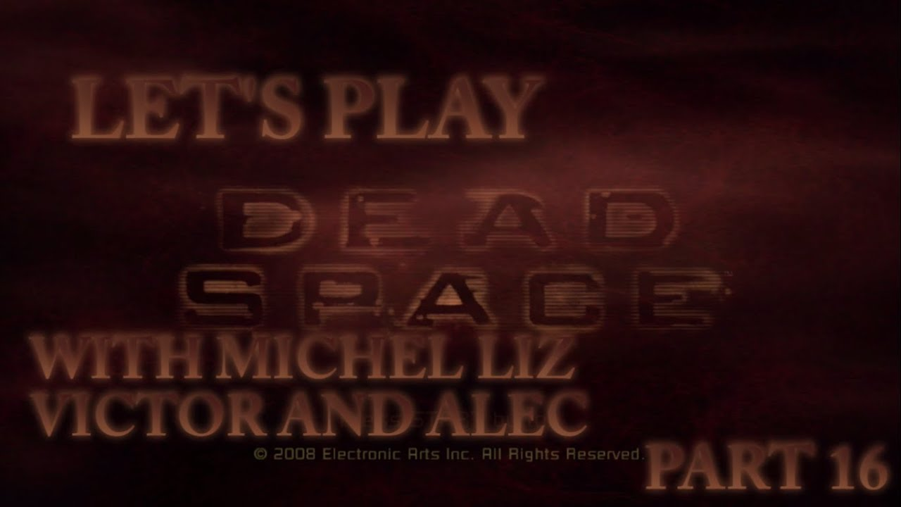 Embedded thumbnail for Let's Play Dead Space Part 16: Chapter 6 Part 1