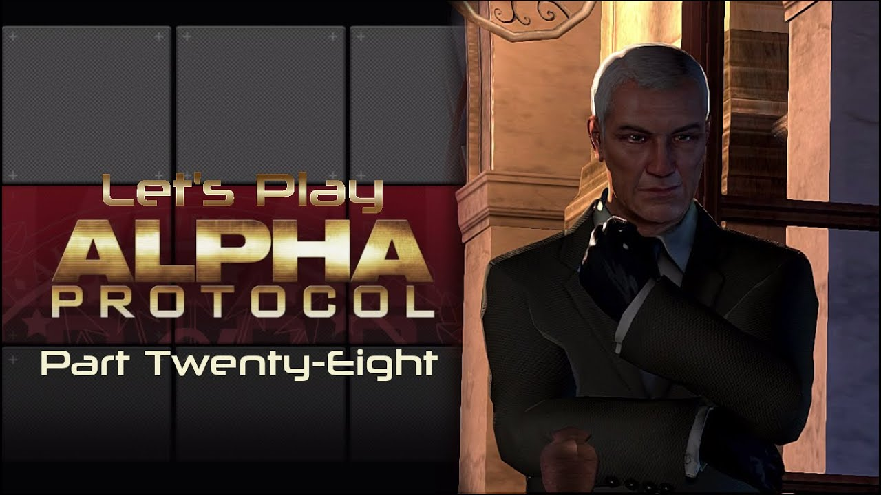 Embedded thumbnail for Let's Play Alpha Protocol - Part Twenty-Eight - Chips