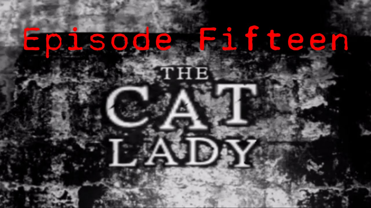 Embedded thumbnail for The Cat Lady - Episode Fifteen - Art