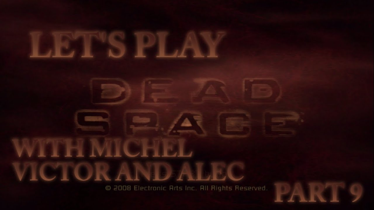 Embedded thumbnail for Let's Play Dead Space Part 9: Chapter 3 End