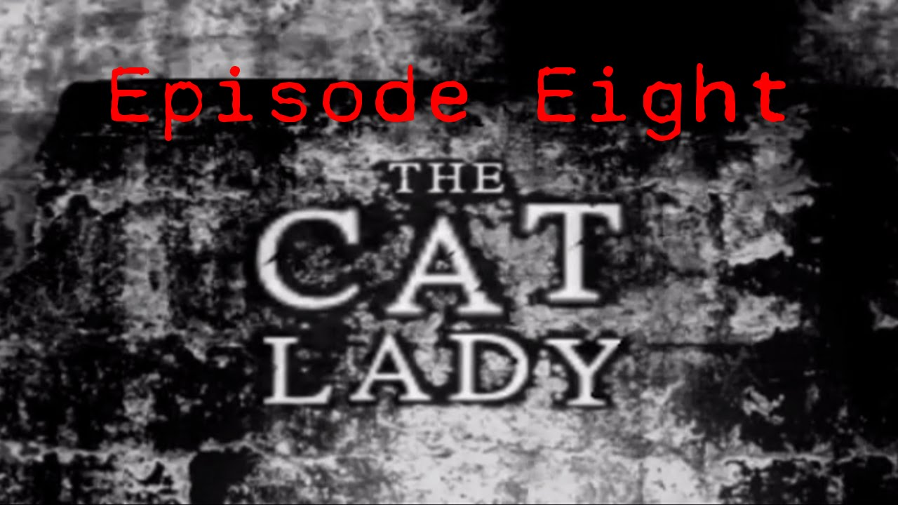 Embedded thumbnail for The Cat Lady - Episode Eight - Sedatives