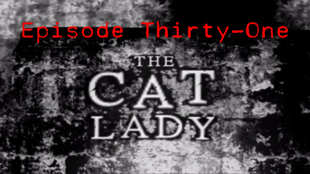 Embedded thumbnail for The Cat Lady - Episode Thirty-One - Memories of Another Time