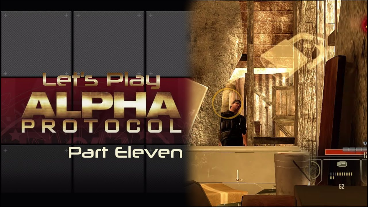 Embedded thumbnail for  Let's Play Alpha Protocol - Part Eleven - I'm on to you, Yancy