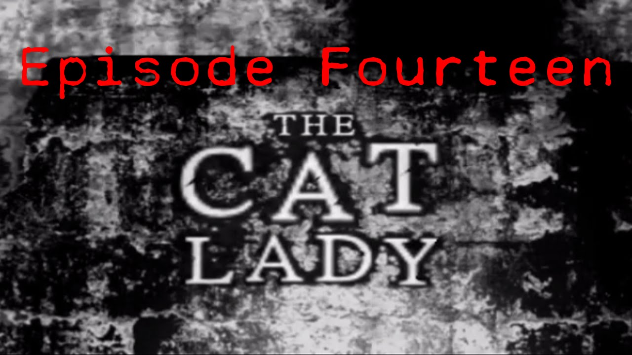 Embedded thumbnail for The Cat Lady - Episode Fourteen - Recap