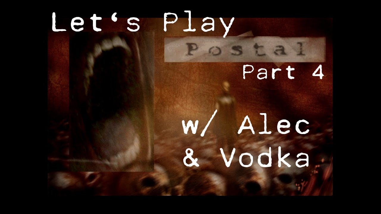 Embedded thumbnail for Let's Play Postal w/ Alec and Vodka - Part 4
