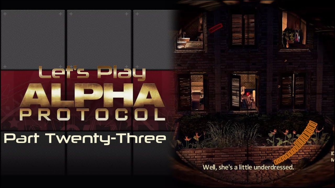 Embedded thumbnail for Let's Play Alpha Protocol - Part Twenty-Three - Watchdog