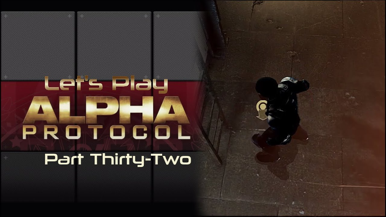 Embedded thumbnail for Let's Play Alpha Protocol - Part Thirty-Two - Redemption
