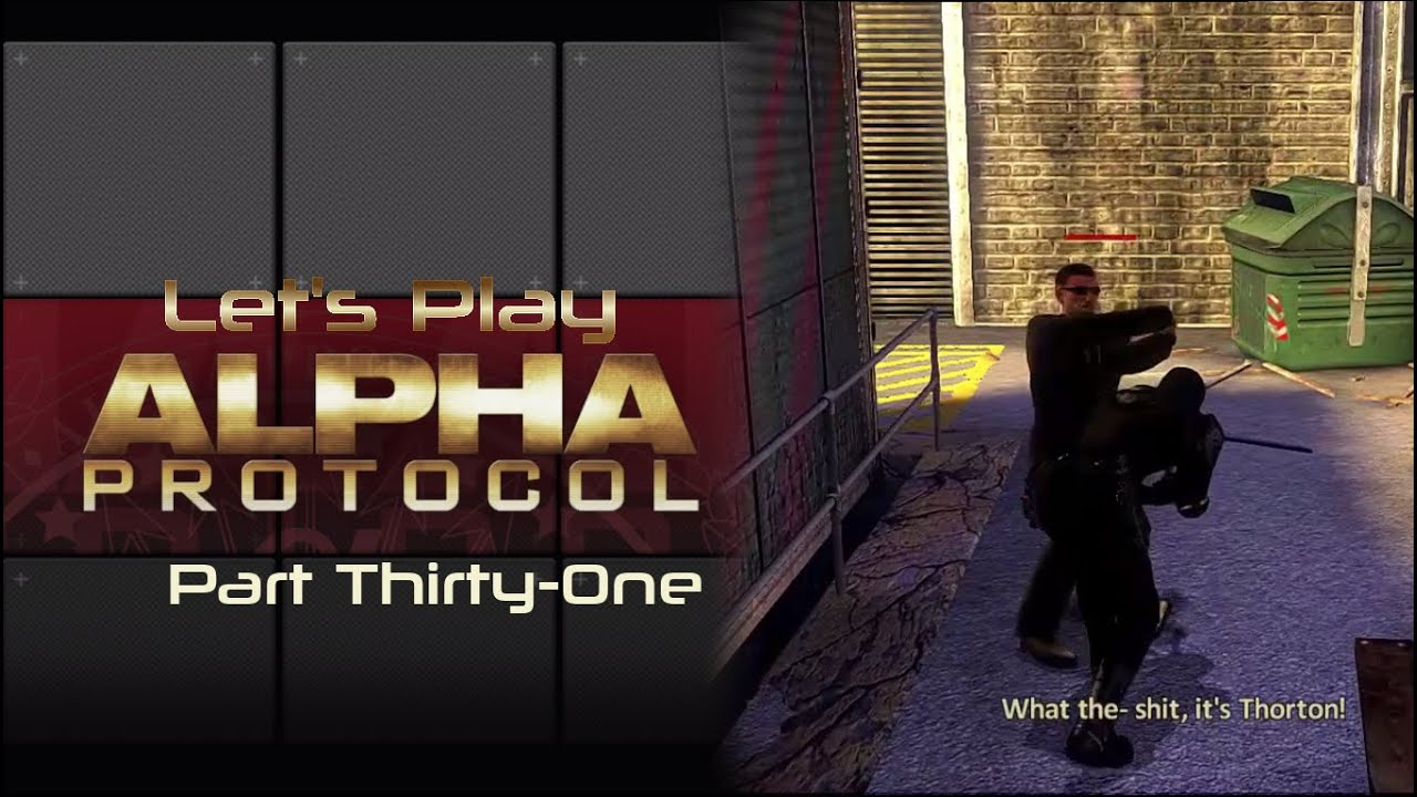 Embedded thumbnail for Let's Play Alpha Protocol - Part Thirty-One - Zapped Again