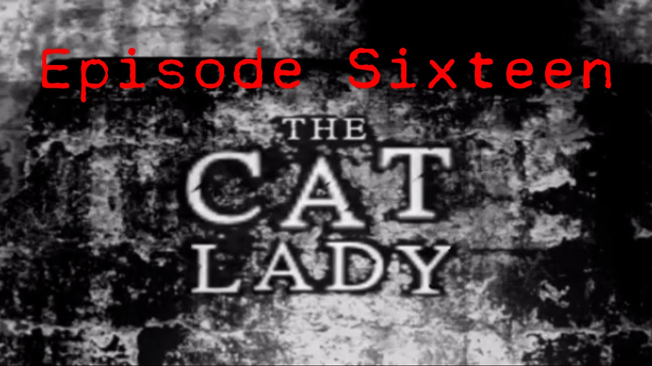 Embedded thumbnail for The Cat Lady - Episode Sixteen - Dead Rising